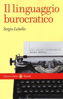 Il linguaggio burocratico - Sergio Lubello - copertina