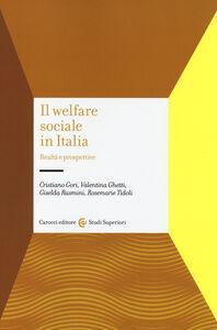 Libro Il welfare sociale in Italia. Realtà e prospettive