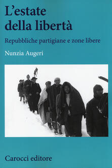 L estate della libertà. Repubbliche partigiane e zone libere.pdf