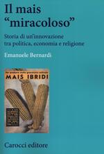 Il mais «miracoloso». Storia di un'innovazione tra politica, economia e religione