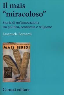 Radiospeed.it Il mais «miracoloso». Storia di un'innovazione tra politica, economia e religione Image