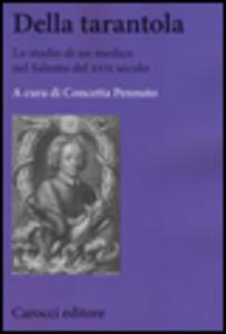 Libro Della tarantola. Lo studio di un medico nel Salento del XVII secolo