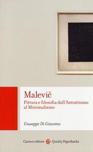 Libro Malevic. Pittura e filosofia dall'astrattismo al minimalismo Giuseppe Di Giacomo