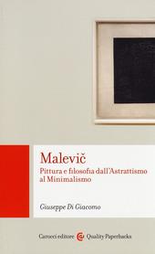 Malevic. Pittura e filosofia dall'astrattismo al minimalismo