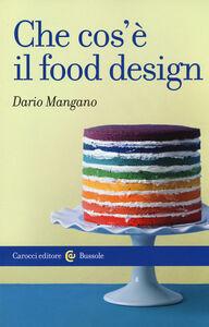 Libro Che cos'è il food design Dario Mangano