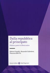 Foto Cover di Dalla Repubblica al Principato. Politica e potere in Roma antica, Libro di AA.VV edito da Carocci