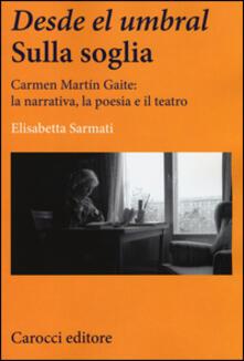Voluntariadobaleares2014.es Desde el Umbral-Sulla soglia. Carmen Martín Gaite: la narrativa, la poesia e il teatro Image