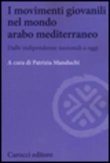 Warholgenova.it I movimenti giovanili nel mondo arabo mediterraneo. Dalle indipendenze nazionali a oggi Image