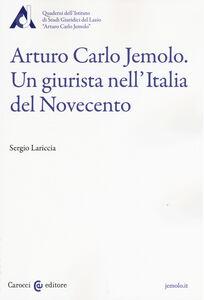 Libro Arturo Carlo Jemolo. Un giurista nell'Italia del Novecento Sergio Lariccia