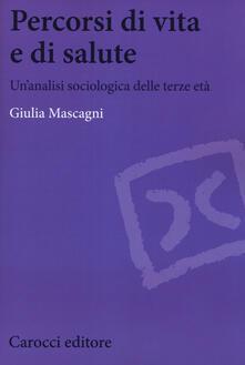 Percorsi di vita e di salute. Unanalisi sociologica delle terze età.pdf