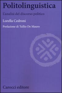 Libro Politolinguistica. L'analisi del discorso politico Lorella Cedroni