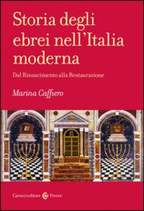 Libro Storia degli ebrei nell'Italia moderna. Dal Rinascimento alla Restaurazione Marina Caffiero
