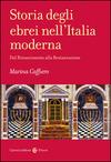 Storia degli ebrei nell'Italia moderna. Dal Rinascimento alla Restaurazione