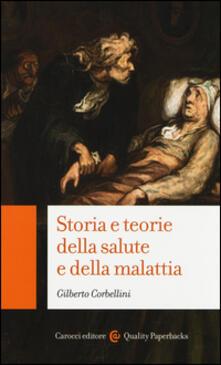 Storia e teorie della salute e della malattia -  Gilberto Corbellini - copertina