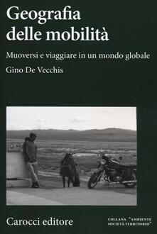Geografia della mobilità. Muoversi e viaggiare in un mondo globale.pdf