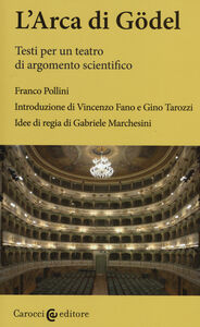 Libro L' arca di Gödel. Testi per un teatro di argomento scientifico Franco Pollini