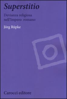 Librisulladiversita.it Superstitio. Devianza religiosa nell'impero romano Image