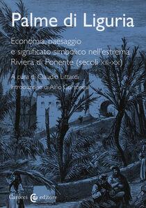 Libro Palme di Liguria. Economia, paesaggio e significato simbolico nell'estrema Riviera di Ponente (secoli XII-XX)