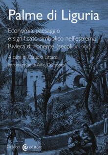 Lpgcsostenible.es Palme di Liguria. Economia, paesaggio e significato simbolico nell'estrema Riviera di Ponente (secoli XII-XX) Image