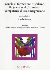 Foto Cover di Scuola di formazione di italiano lingua seconda/straniera. Competenze d'uso e integrazione, Libro di  edito da Carocci