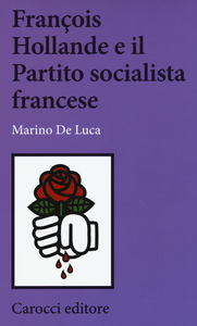 Libro François Hollande e il partito socialista francese Marino De Luca
