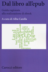 Dal libro all'epub. Guida ragionata alla realizzazione di ebook