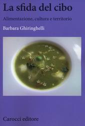 La sfida del cibo. Alimentazione, cultura e territorio