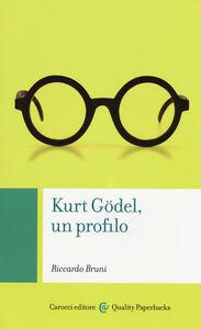 Libro Kurt Gödel, un profilo Riccardo Bruni