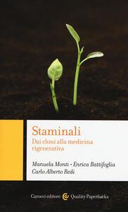 Staminali. Dai cloni alla medicina rigenerativa - Manuela Monti,Enrica Battifoglia,Carlo Alberto Redi - copertina