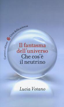 Fondazionesergioperlamusica.it Il fantasma dell'universo. Che cos'è il neutrino Image