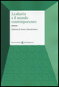Libro La sharì'a e il mondo contemporaneo. Sistemi giuridici dei paesi islamici Valentina M. Donini , Deborah Scolart