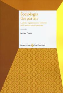 Camfeed.it Sociologia dei partiti. Leader e organizzazioni politiche nelle società contemporanee Image