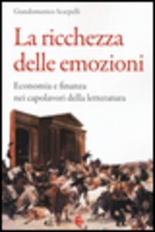 Librisulrazzismo.it La ricchezza delle emozioni. Economia e finanza nei capolavori della letteratura Image