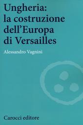 Ungheria: la costruzione dell'Europa di Versailles