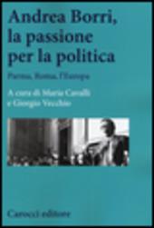 Andrea Borri, la passione per la politica. Parma, Roma, l'Europa