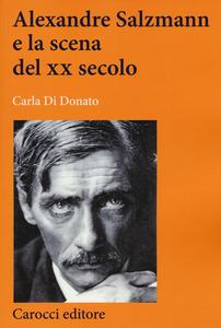 Libro Alexandre Salzmann e la scena del XX secolo Carla Di Donato