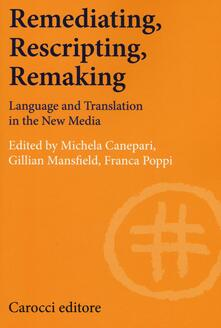 Ilmeglio-delweb.it Remediating, rescripting, remaking. Language and translation in the new media Image