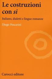 Le costruzioni con «si». Italiano, dialetti e lingue romanze