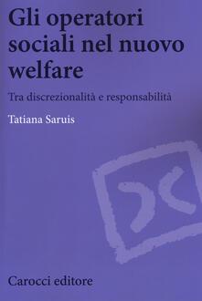 Rallydeicolliscaligeri.it Gli operatori sociali nel nuovo welfare. Tra discrezionalità e responsabilità Image