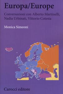 Libro Europa/Europe. Conversazioni con Alberto Martinelli, Nadia Urbinati, Vittorio Cotesta Monica Simeoni