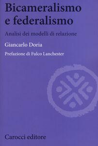 Libro Bicameralismo e federalismo. Analisi dei modelli di relazione Giancarlo Doria