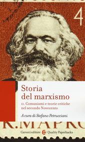 Storia del marxismo. Vol. 2: Comunismi e teorie critiche nel secondo Novecento.