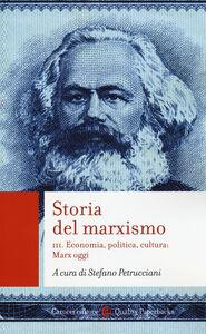 Foto Cover di Storia del marxismo. Vol. 3: Economia, politica, cultura: Marx oggi., Libro di  edito da Carocci