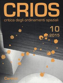 Crios. Critica degli ordinamenti spaziali (2015). Vol. 10.pdf