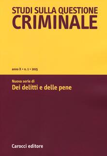 Collegiomercanzia.it Studi sulla questione criminale (2015). Vol. 1 Image