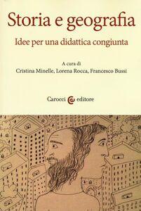 Foto Cover di Storia e geografia. Idee per una didattica congiunta, Libro di  edito da Carocci