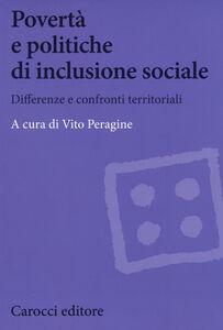 Libro Povertà e politiche di inclusione sociale. Differenze e confronti territoriali