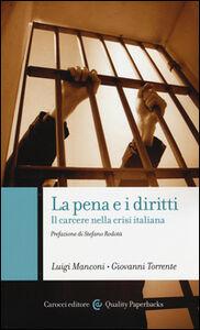 Libro La pena e i diritti. Il carcere nella crisi italiana Luigi Manconi , Giovanni Torrente