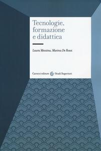 Foto Cover di Tecnologie, formazione e didattica, Libro di Laura Messina,Marina De Rossi, edito da Carocci