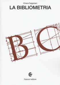 Foto Cover di La bibliometria, Libro di Chiara Faggiolani, edito da Carocci